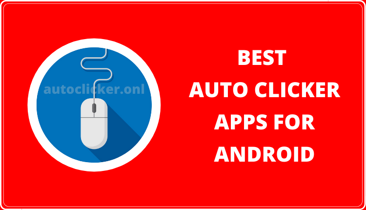 Best Auto clicker Apps for Android